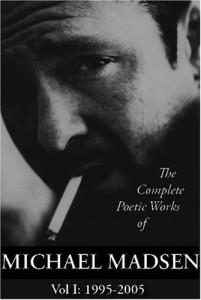 Poetic Works of Michael Madsen